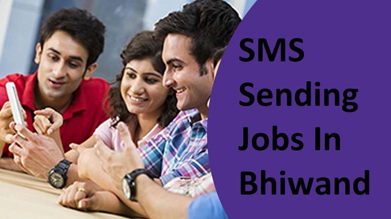 SMS Sending Jobs In Bhiwandi