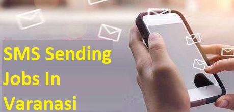 SMS Sending Jobs In Varanasi